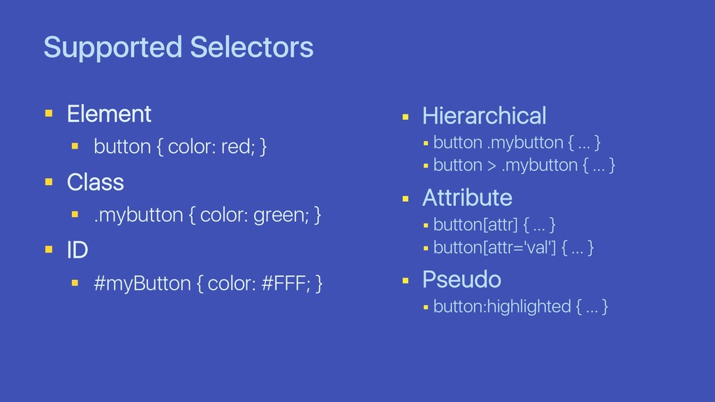 Supported Selectors § Element § button { color:...