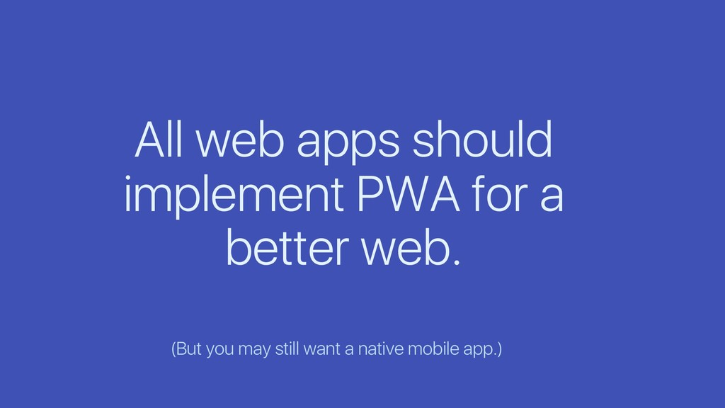 All web apps should implement PWA for a better ...