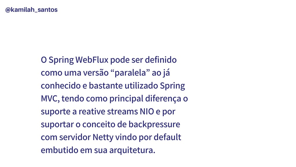 @kamilah_santos O Spring WebFlux pode ser defin...