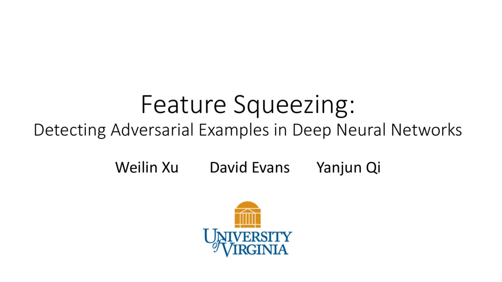 Feature Squeezing: Detecting Adversarial Exampl...
