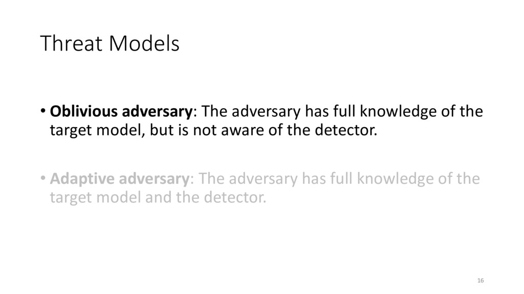 Threat Models • Oblivious adversary: The advers...