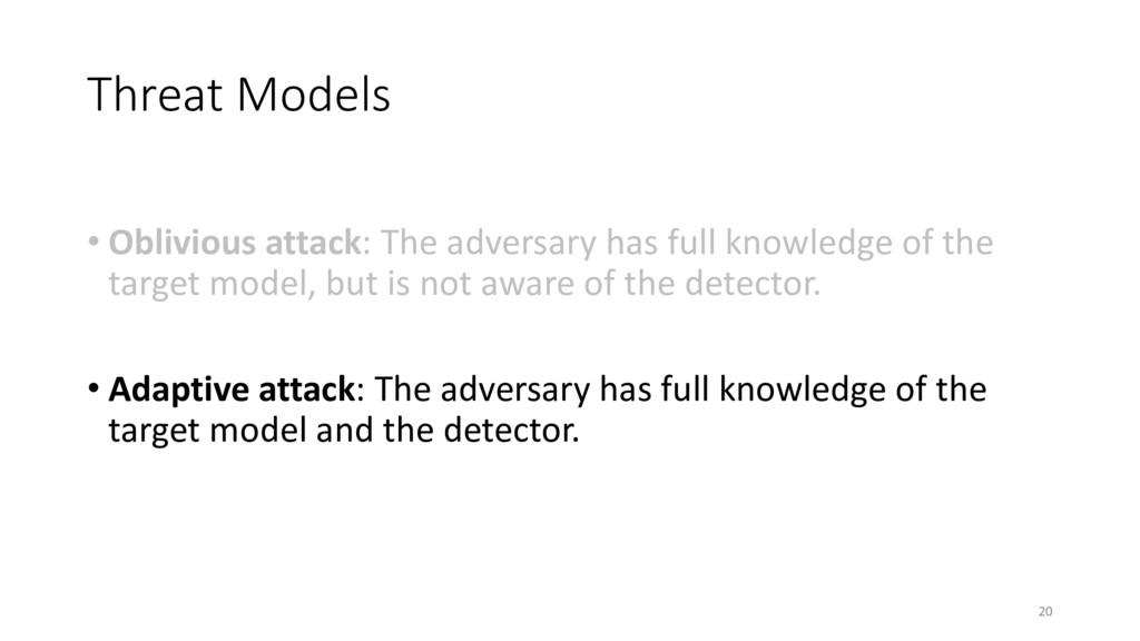 Threat Models • Oblivious attack: The adversary...