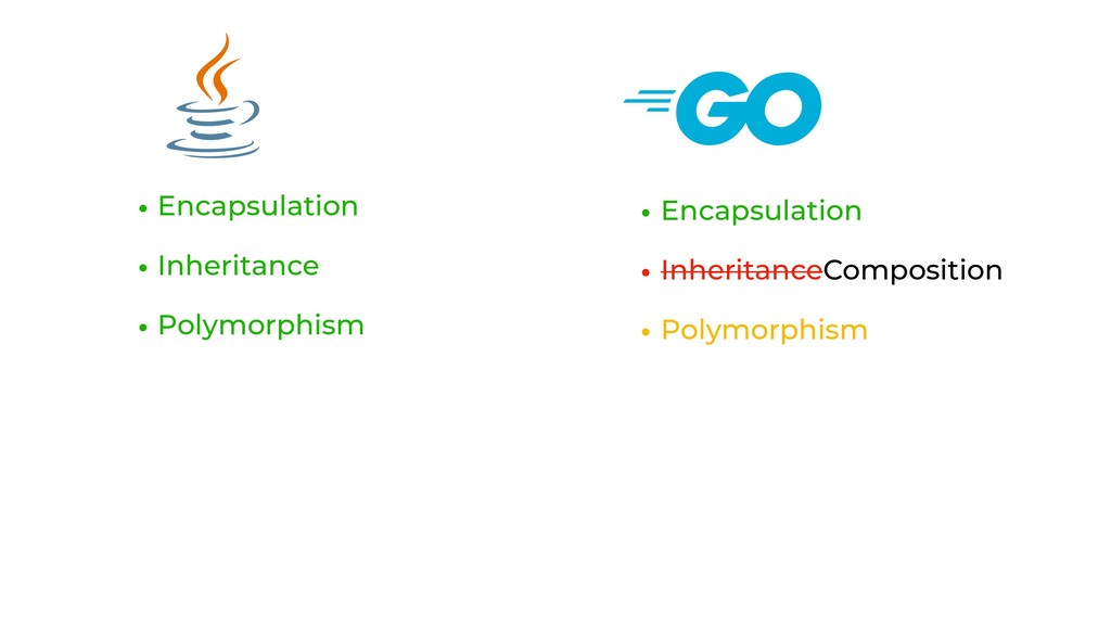 • Encapsulation • Inheritance • Polymorphism • ...