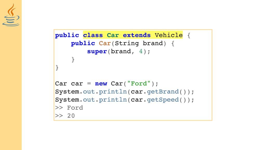 public class Car extends Vehicle { public Car(S...