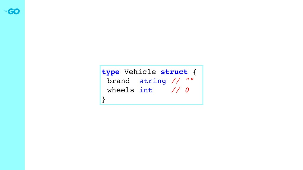 "type Vehicle struct { brand string // """" wheels..."