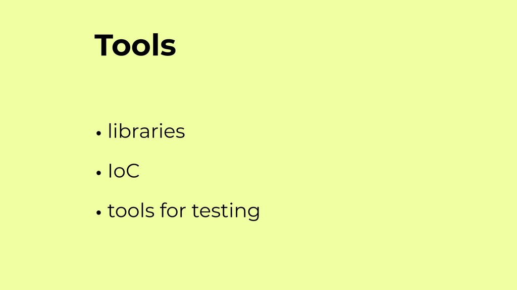 Tools • libraries • IoC • tools for testing