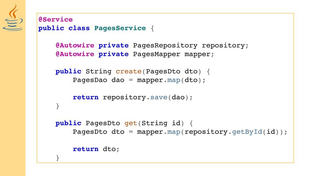 @Service public class PagesService { @Autowire ...