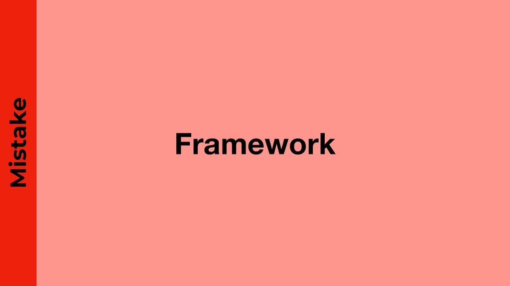Framework Mistake