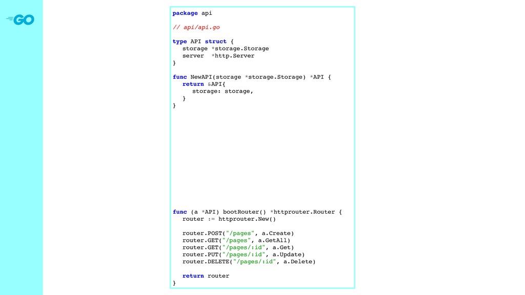 package api // api/api.go type API struct { sto...