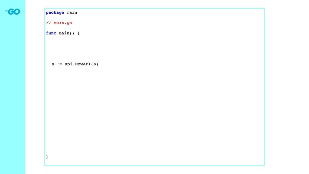 package main // main.go func main() { apiPort :...