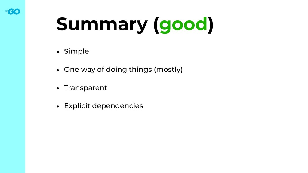 Summary (good) • Simple • One way of doing thin...