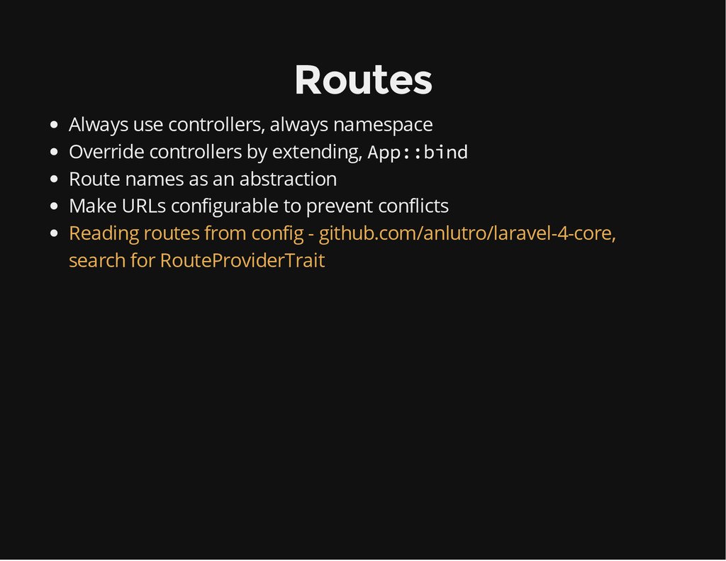 Routes Always use controllers, always namespace...