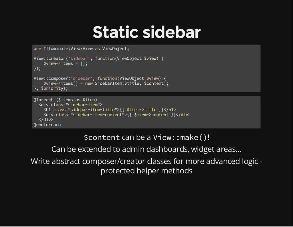 Static sidebar use Illuminate\View\View as View...