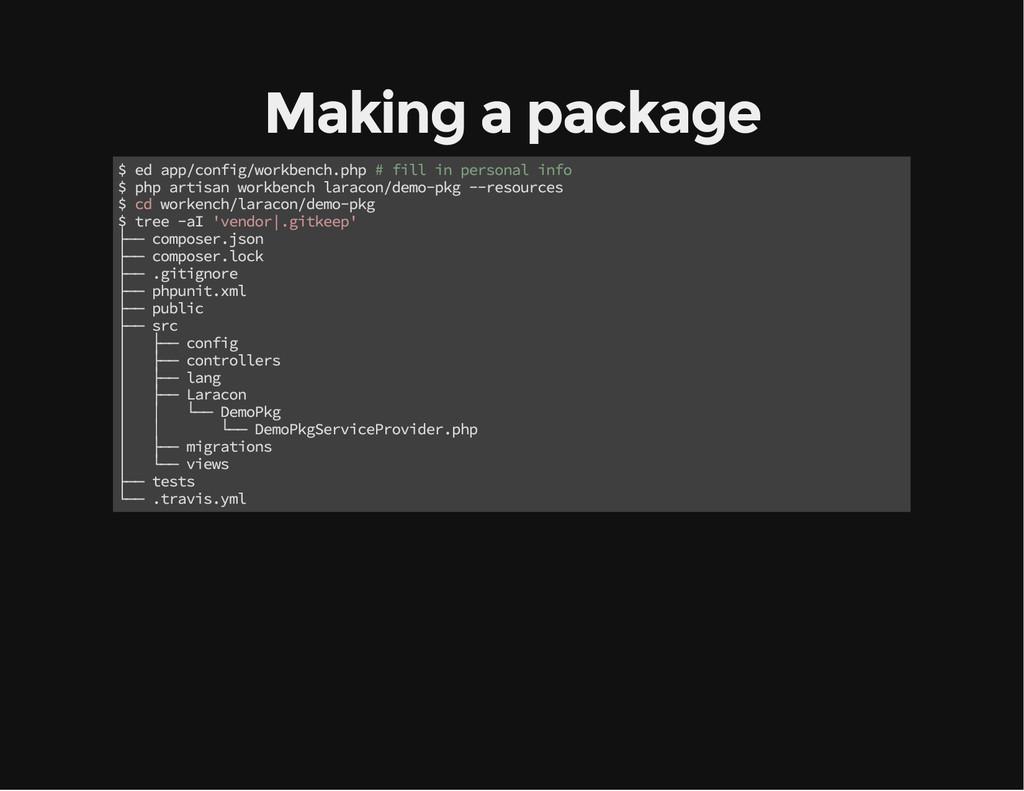 Making a package $ ed app/config/workbench.php ...