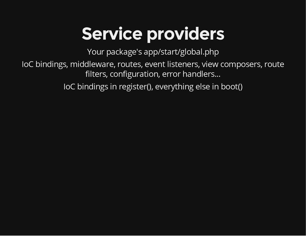 Service providers Your package's app/start/glob...