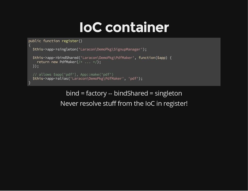 IoC container public function register() { $thi...