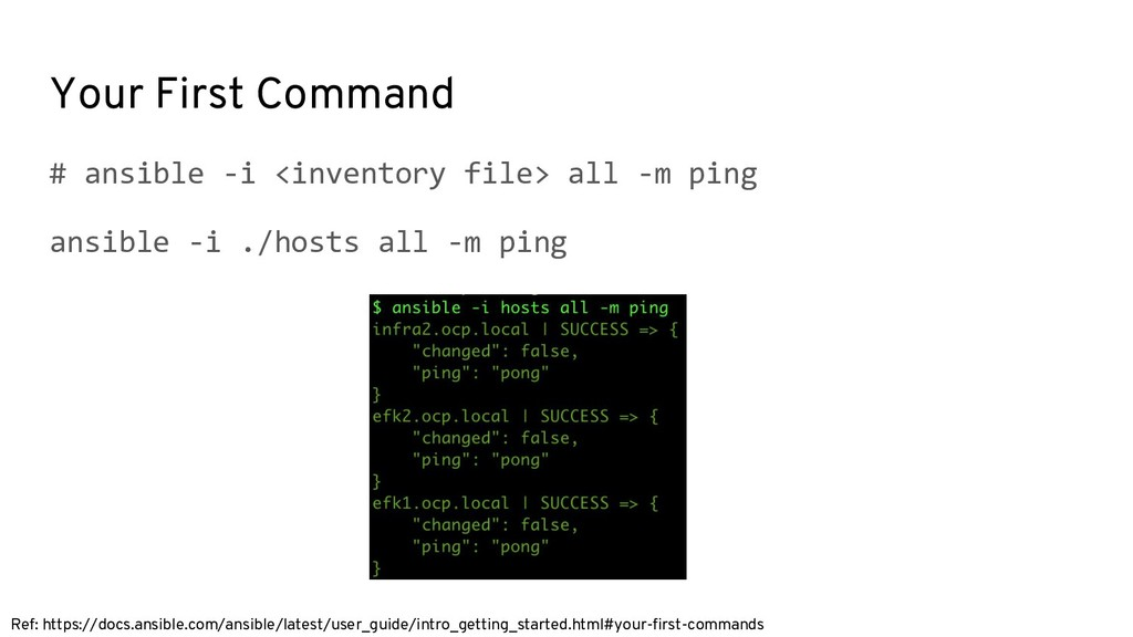 Your First Command # ansible -i <inventory file...