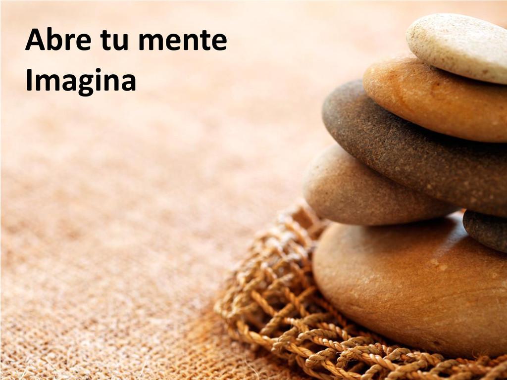 Abre tu mente Imagina