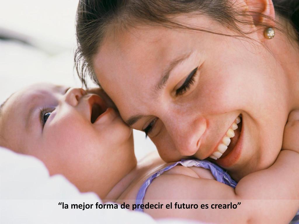 """""""la mejor forma de predecir el futuro es crearl..."""