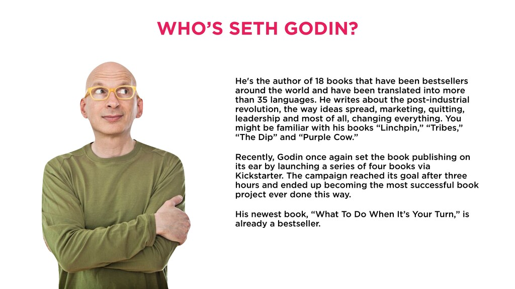 11 WHO'S SETH GODIN? PLEASE ASSEMBLE IN THE FOL...