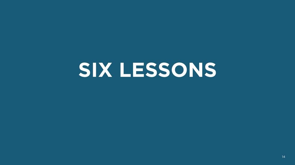 SIX LESSONS 14