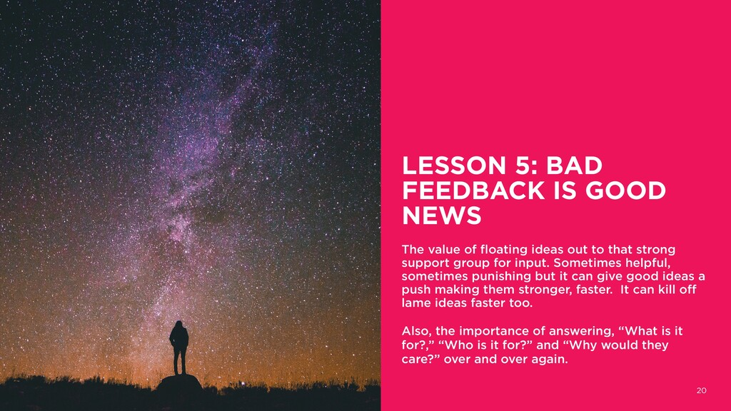 LESSON 5: BAD FEEDBACK IS GOOD NEWS The value o...