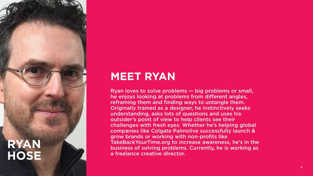 4 MEET RYAN Ryan loves to solve problems — big ...