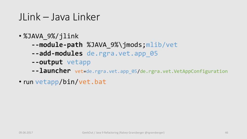 JLink – Java Linker • %JAVA_9%/jlink --module-p...