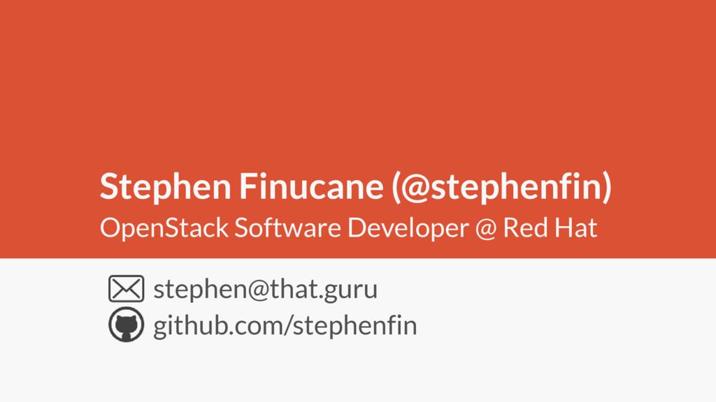 stephen@that.guru github.com/stephenfin Stephen...