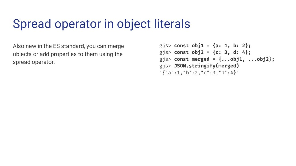 Spread operator in object literals Also new in ...