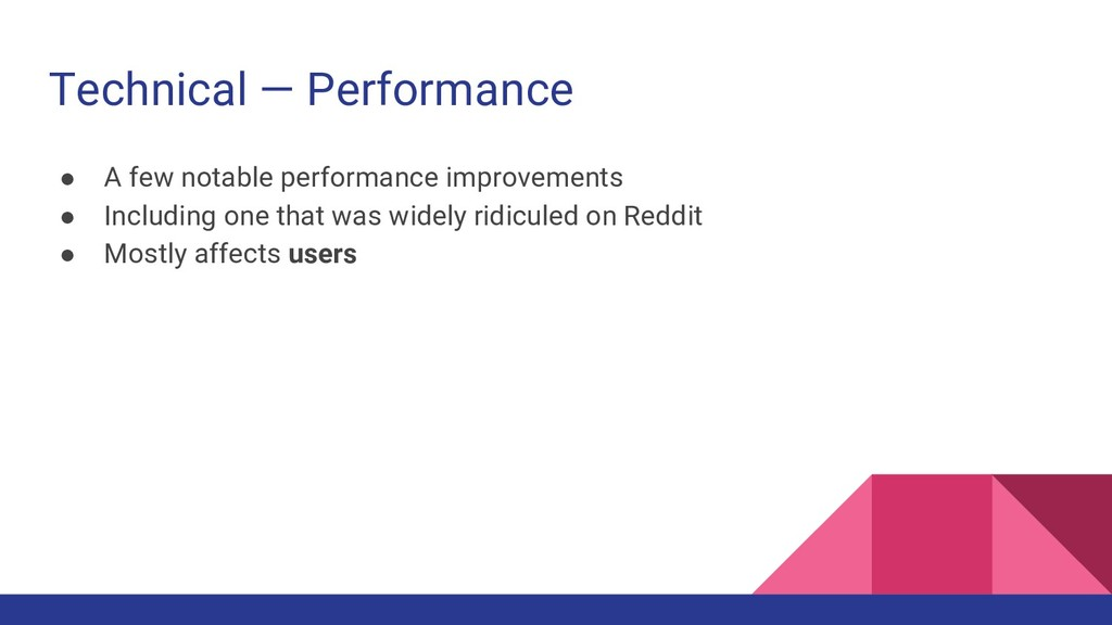 Technical — Performance ● A few notable perform...