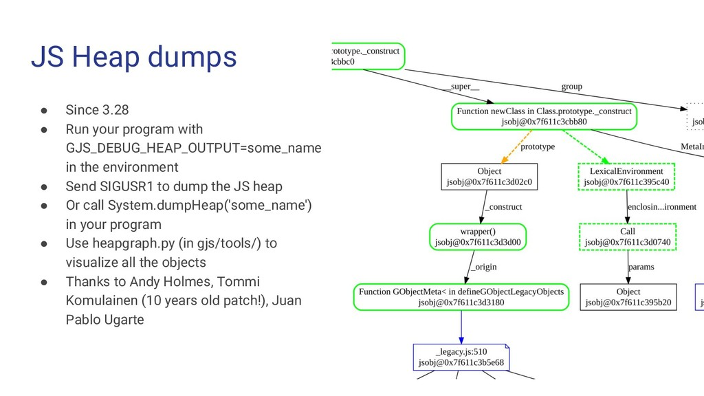JS Heap dumps ● Since 3.28 ● Run your program w...