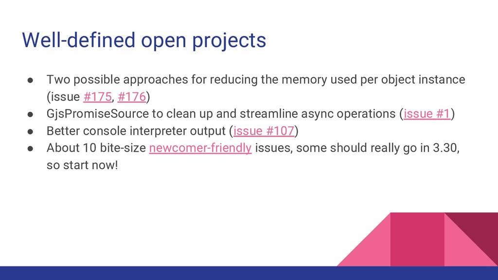 Well-defined open projects ● Two possible appro...