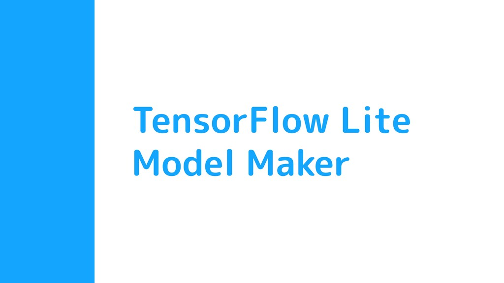 TensorFlow Lite Model Maker