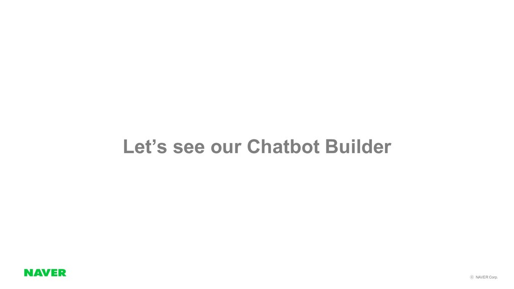 NAVER Corp.  Let's see our Chatbot Bu...