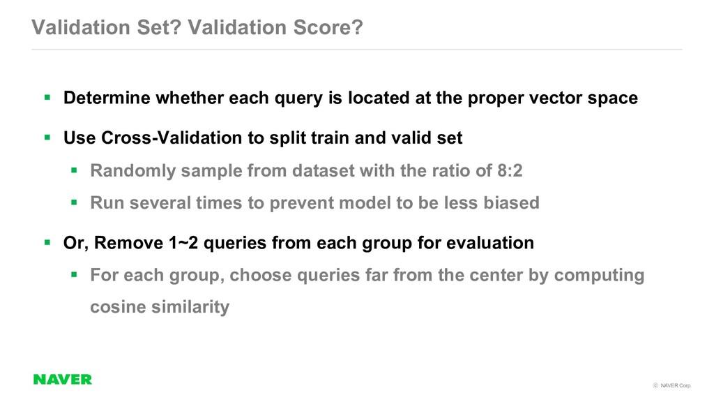 NAVER Corp. Validation Set? Validation Score?...