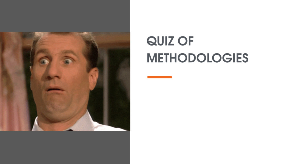 QUIZ OF METHODOLOGIES
