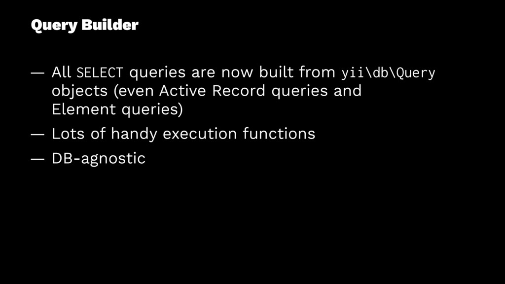 Query Builder — All SELECT queries are now buil...