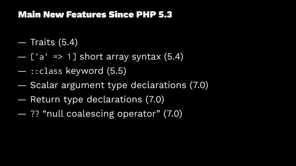 Main New Features Since PHP 5.3 — Traits (5.4) ...