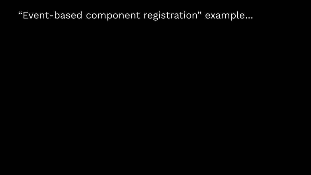 """Event-based component registration"" example…"