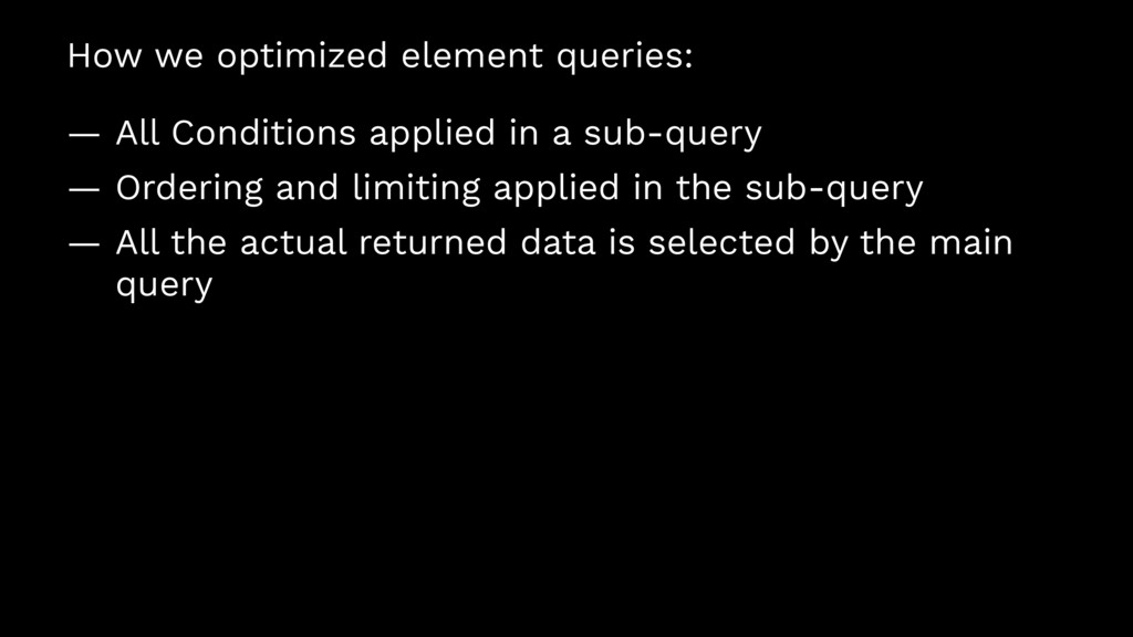 How we optimized element queries: — All Conditi...