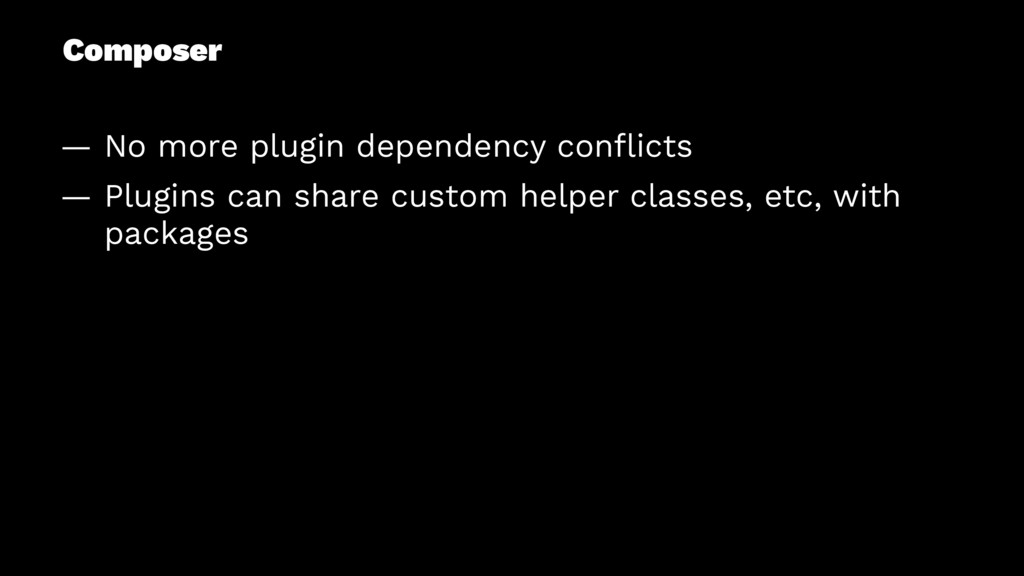 Composer — No more plugin dependency conflicts —...