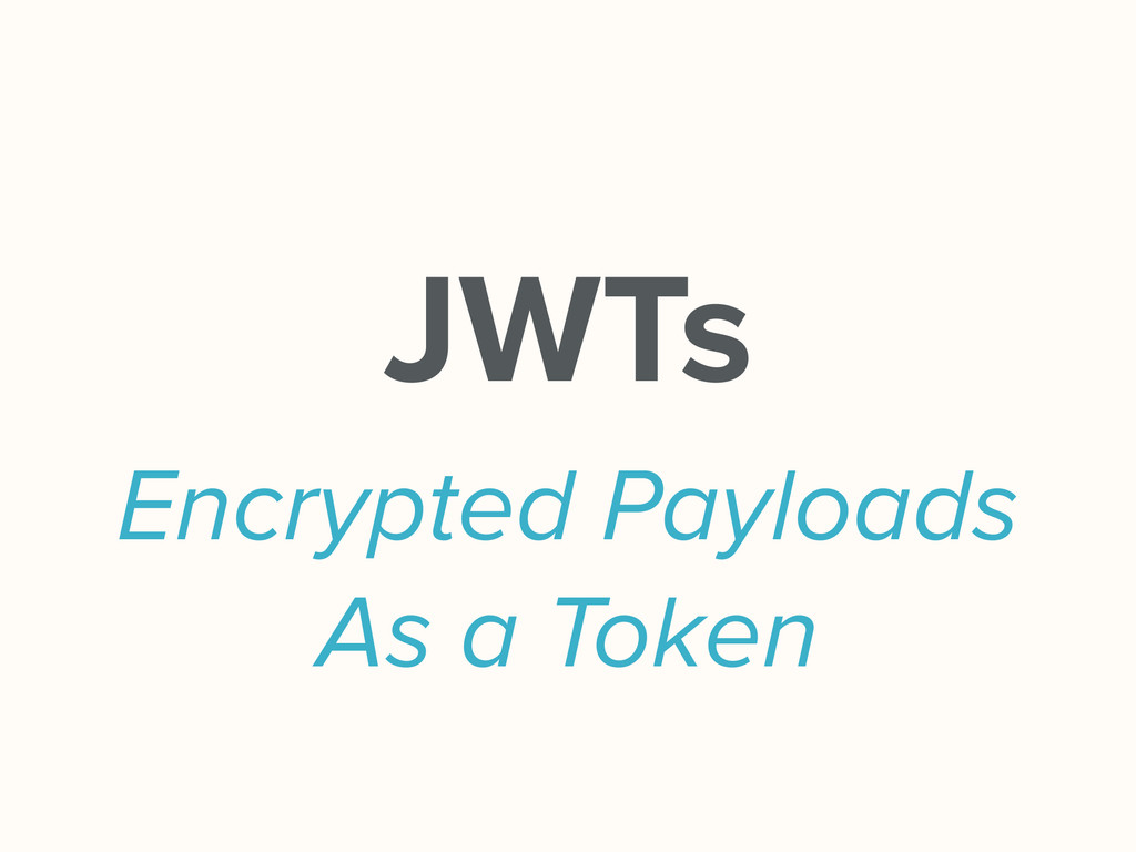 Encrypted Payloads As a Token JWTs
