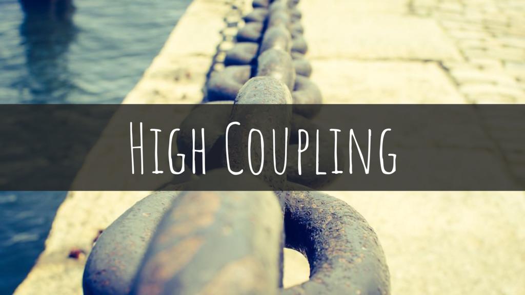 High Coupling