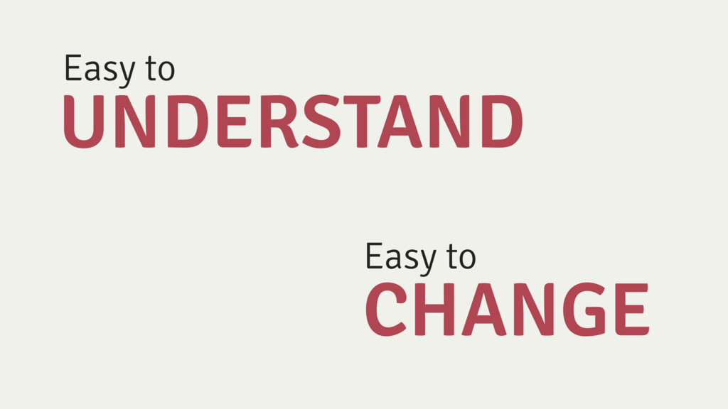 Easy to UNDERSTAND CHANGE Easy to