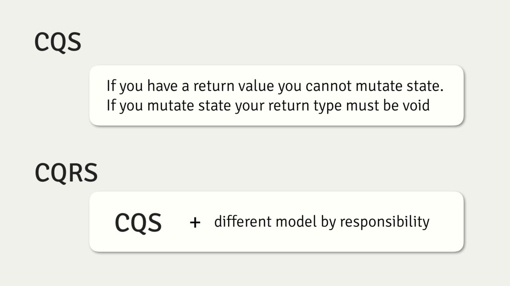 CQS If you have a return value you cannot mutat...