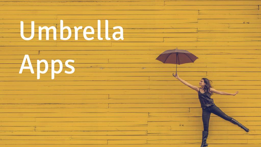 Umbrella Apps