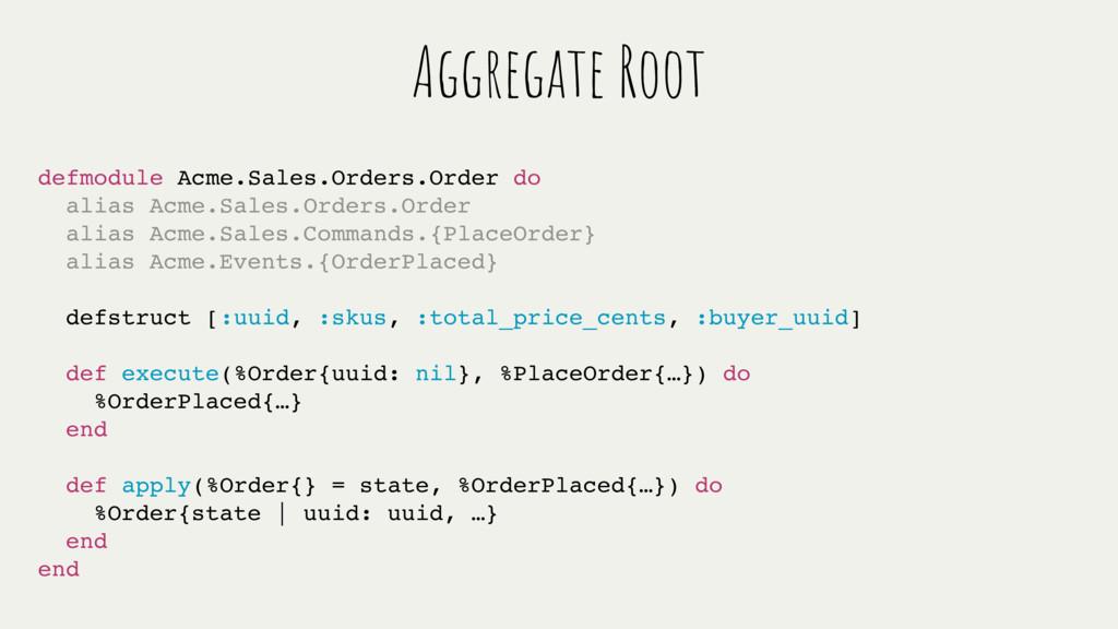 defmodule Acme.Sales.Orders.Order do alias Acme...