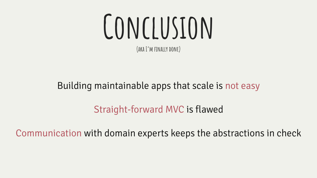Conclusion Building maintainable apps that scal...