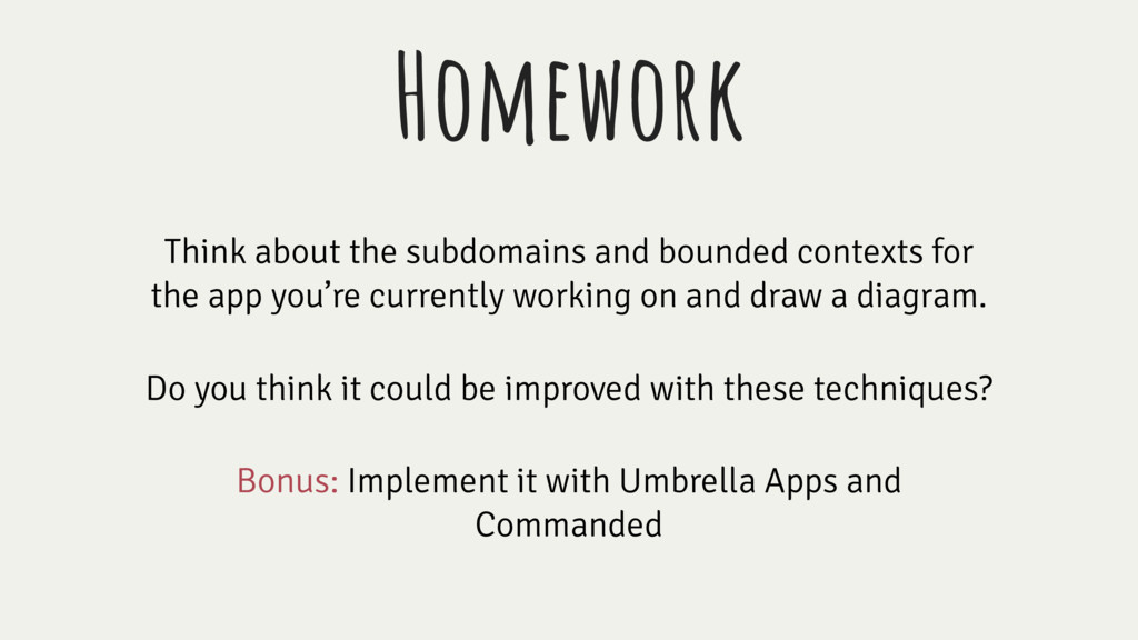 Homework Think about the subdomains and bounded...